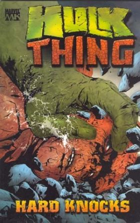 Hulk- Thing- Hard Knocks [Marvel Knights] Mini 1 TPB.jpg
