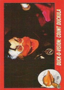 0013a 14 215x300 Howard The Duck  The Movie 1986 [Topps] Card Set