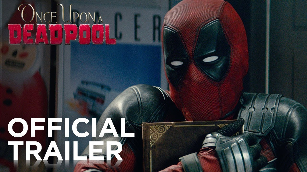Once Upon A Deadpool   Official Trailer Once Upon A Deadpool   Official Trailer