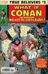 TRUE BELIEVERS WHAT IF CONAN THE BARBARIAN WALKED THE EARTH TODAY #1