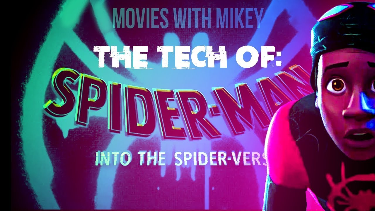 The Tech of Spider-Man: Into the Spider-Verse – Movies with Mikey The Tech of Spider-Man: Into the Spider-Verse – Movies with Mikey