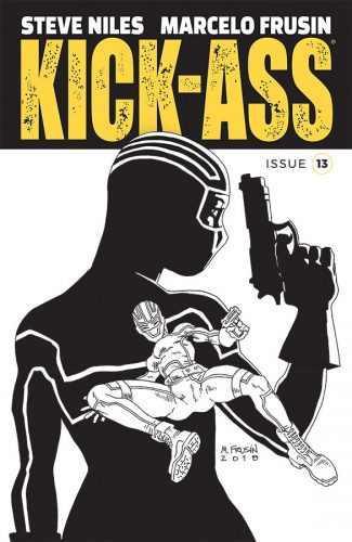 KICK ASS 13 COVER B BW FRUSIN 325x500 Comic Pull for April 17th, 2019