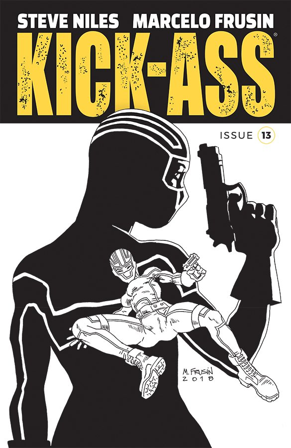 Comic Pull for April 17th, 2019 KICK-ASS #13 COVER B B&W FRUSIN
