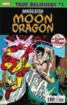 TRUE BELIEVERS ANNIHILATION MOONDRAGON 1 96x150 Comic Pulls for week of December 18th, 2019