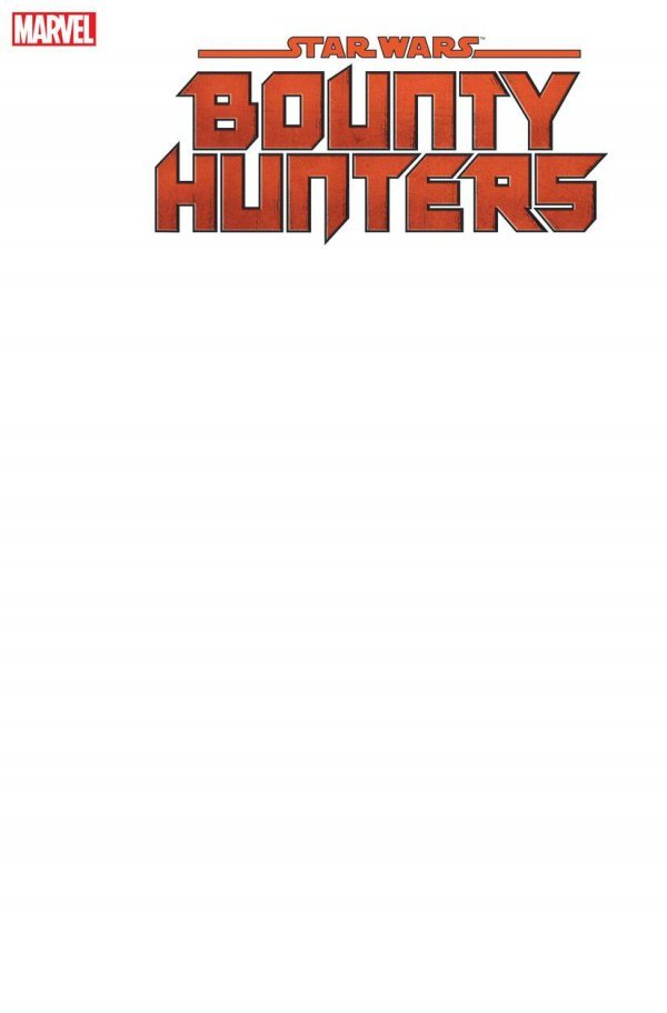 Comic Pulls for week of March 13, 2020 STAR WARS BOUNTY HUNTERS #1 BLANK VARIANT