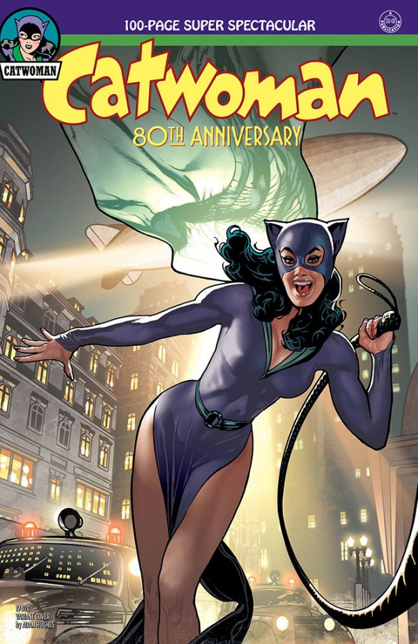 Comic Pulls up to the week of June 5, 2020 CATWOMAN 80TH ANNIVERSARY 100-PAGE SUPER SPECTACULAR #1 1940S VARIANT COVER BY ADAM HUGHES