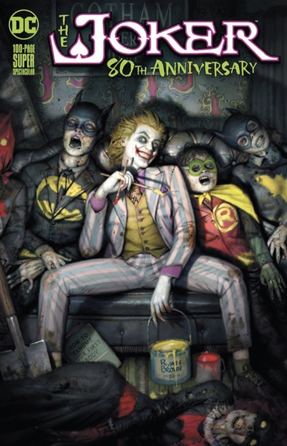 Comic Pulls up to the week of June 10, 2020 THE JOKER 80TH ANNIVERSARY 100-PAGE SUPER SPECTACULAR #1 RYAN BROWN VARIANT A