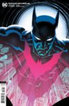 BATMAN BEYOND 46 VARIANT COVER 98x150 Comic Pulls for the week of August 26, 2020