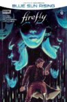 FIREFLY BLUE SUN RISING 0 98x150 Comic Pulls for the week of October 7, 2020