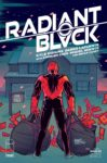 Radiant Black 6 A 1 99x150 Recent Comic Cover Updates For The Week Ending 2021 04 30