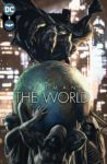 Batman The World A 98x150 Recent Comic Cover Updates For The Week Ending 2021 06 04