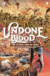 UndoneByBlood scaled 1 98x150 Recent Comic Cover Updates For The Week Ending 2021 05 28