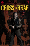 CROSS TO BEAR 01 72dpi INCENTIVE 98x150 Recent Comic Cover Updates For The Week Ending 2021 07 30