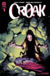CROAK 01 72dpi 98x150 Recent Comic Cover Updates For The Week Ending 2021 08 20