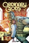Ordinary Gods 3 spoilers 0 2 2nd print 99x150 Recent Comic Cover Updates For 2021 10 04